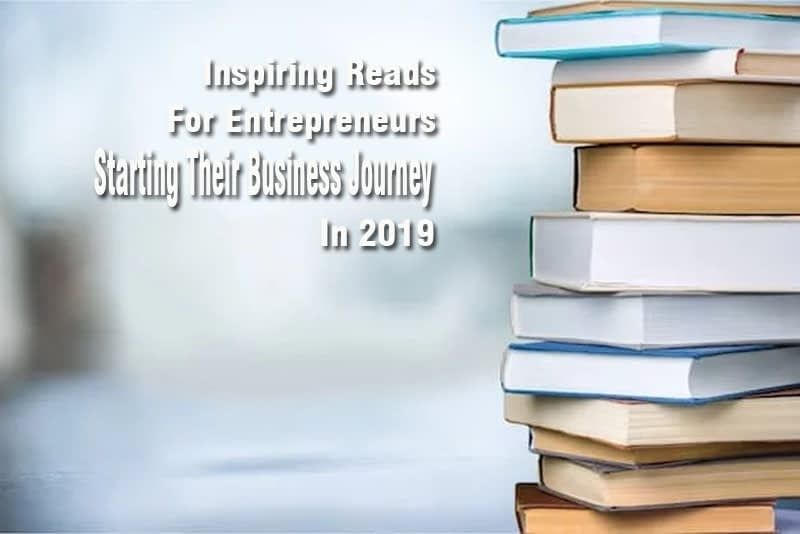 Inspiring Reads For Entrepreneurs Starting Their Business Journey In 2019